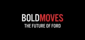 Ford Bold Moves