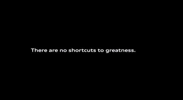 Audi - PaidMyDues - There Are No Shortcuts To Greatness
