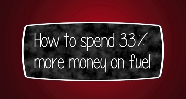 How to spend 33 percent more money on fuel